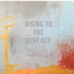 Rising to the Surface Show